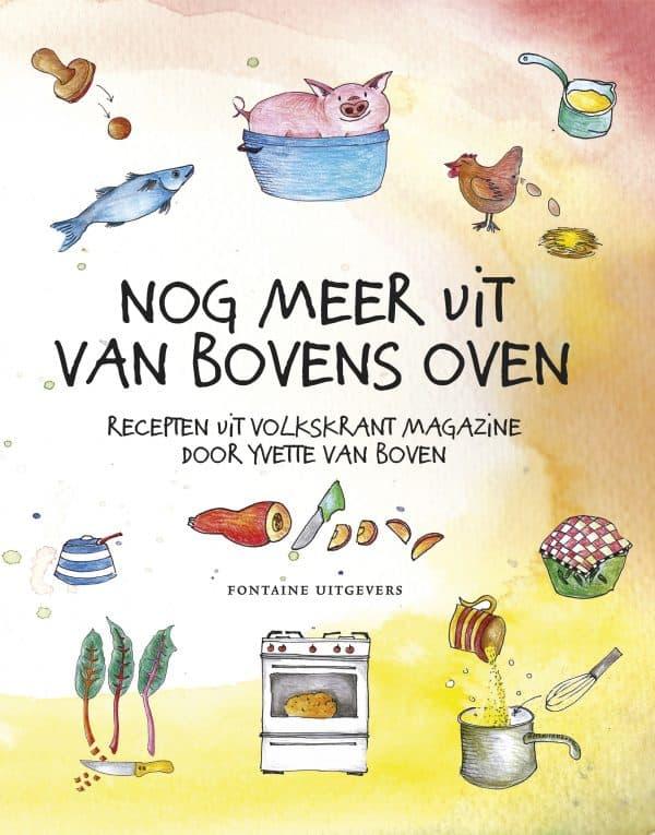In the Spotlight: Nog meer uit Van Bovens Oven - Yvette van Boven